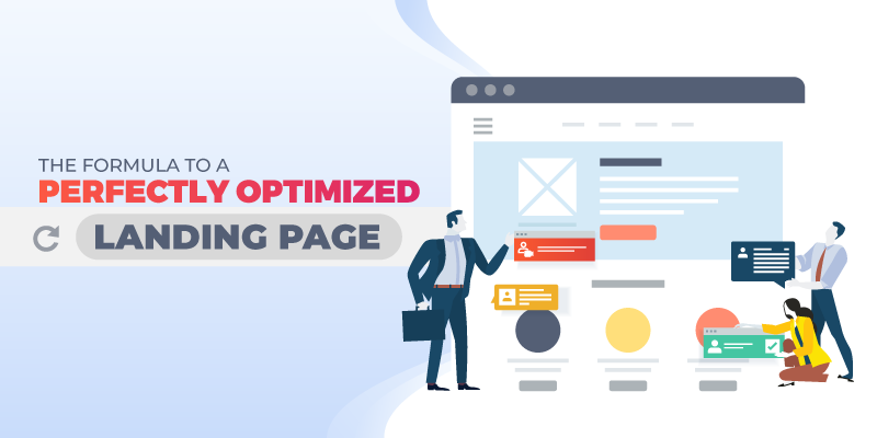 The Formula to a Perfectly Optimized Landing Page